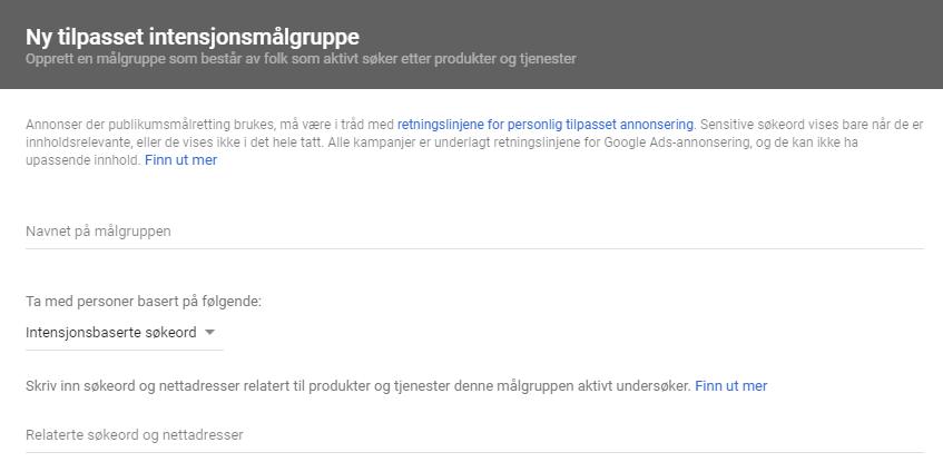 slik lager du tilpassede intensjonsmålgrupper i Google ads ny tilpasset