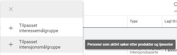 slik lager du tilpassede intensjonsmålgrupper i Google ads tilpasset intensjonsmålgruppe