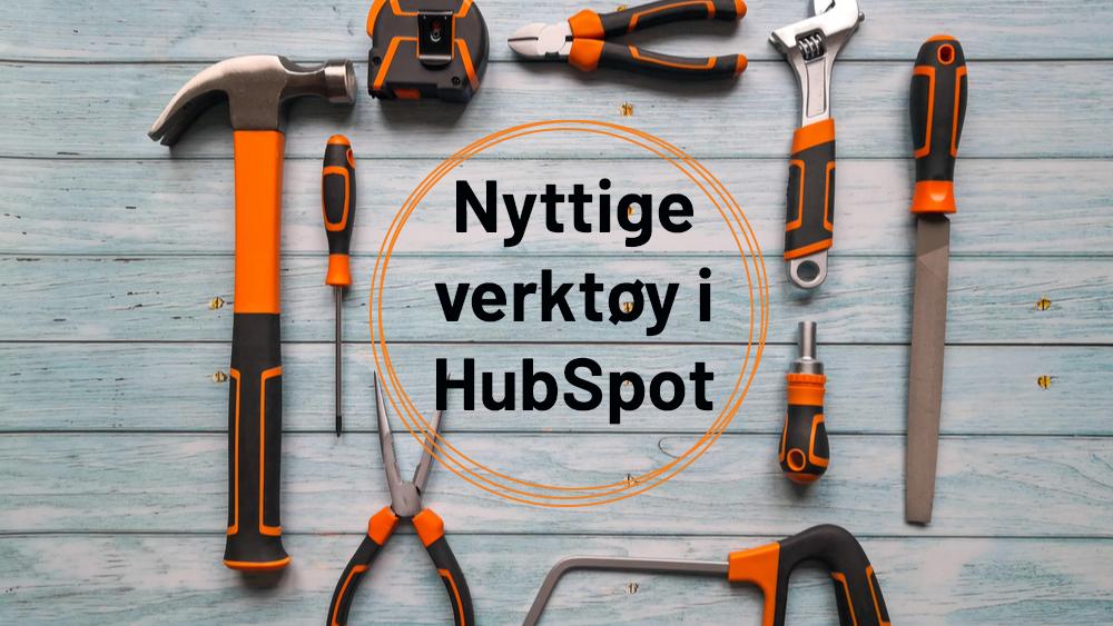 Nyttige verktøy i HubSpot for B2B-bedrifter